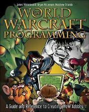 World of Warcraft Programming: A Guide and Reference for Creating WoW Addons by
