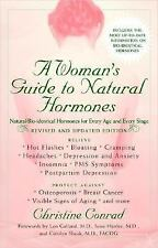 A Woman's Guide to Natural Hormones: Natural/Bio-identical Hormones for Every Ag