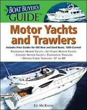 The Boat Buyer's Guide to Motor Yachts and Trawlers: Includes Price Guides for 6