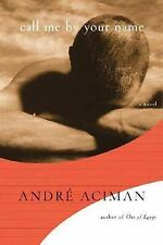 Call Me by Your Name by André Aciman (2007, Hardcover)
