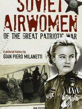 SOVIET AIRWOMEN OF THE GREAT PATRIOTIC WAR A PICTORIAL HISTORY