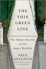 The Thin Green Line : How I Learned the Difference Between Being Wealthy and...