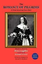 The Romance of Pilgrims : A Great American Love-Story (2006, Paperback)