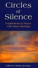 Circles of Silence: Explorations in Prayer with Julian Meetings, Robert Llewelyn