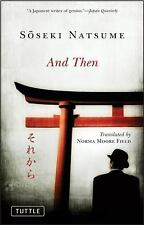 Tuttle Classics: And Then by Soseki Natsume and Norma Moore Field (2011,...
