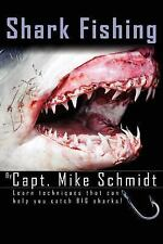 Shark Fishing, Schmidt, Mike, Very Good Book