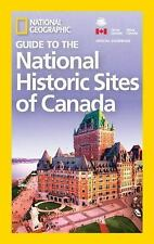 National Geographic Guide to the Historic Sites of Canada by National...