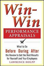 Win-Win Performance Appraisals : What to Do Before - During - After the...