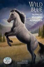 NEW - Wild Blue: The Story of a Mustang Appaloosa (The Breyer Horse Collection)