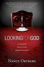 Looking for God : An Unexpected Journey Through Tattoos, Tofu, and Pronouns...