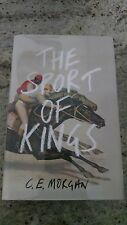 The Sport of Kings C.E. Morgan First Edition Printing Signed Limited Numbered