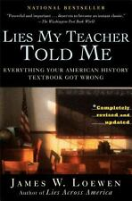 Lies My Teacher Told Me : Everything Your American History Textbook Got Wrong...