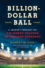 Billion-Dollar Ball : A Journey Thruough the Big-Money Culture of College...