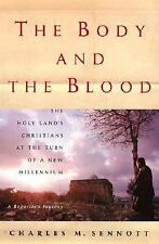 The Body and the Blood: The Holy Land at the Turn of a New Millennium: A Report