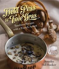 Field Peas to Foie Gras: Southern Recipes with a French Accent-ExLibrary