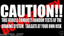 Caution Tailgate Funny Car Truck Window White Vinyl Decal Sticker