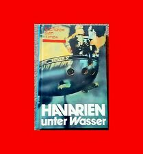 RARE÷GERMAN BOOK:HAVARIEN UNTER WASSER/MILITARY+INDUSTRIAL ACCIDENTS UNDER WATER
