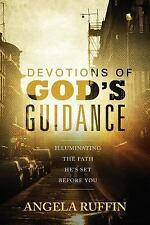 Devotions of God's Guidance : Illuminating the Path He's Set Before You by...
