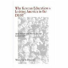 Why Korean Education is Leaving America in the DUST: and What We Must Do to Cat