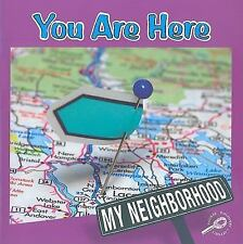 You Are Here (My Neighborhood)