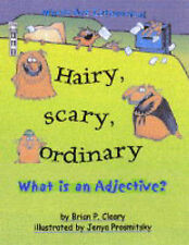 Hairy, Scary, Ordinary: What is an Adjective?: What Is an Adjective? (Words are