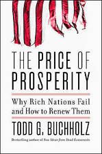 The Price of Prosperity: Why Rich Nations Fail and How to Renew Them by Todd...