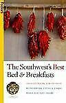 The Southwest's Best Bed & Breakfasts, 3rd Edition: Delightful Places to Stay, W