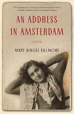 An Address in Amsterdam : A Novel by Mary Dingee Fillmore (2016, Paperback)