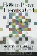 How to Prove There Is a God, Dzugan, Adler, New Book