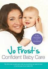 Jo Frost's Confident Baby Care, Jo Frost