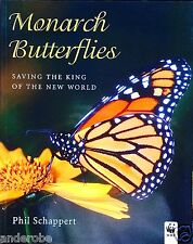 2004 MONARCH BUTTERFLIES Schappert NEW/pb/PHOTOS/113 pp/MILKWEED & MIGRATIONS!