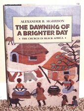THE DAWNING OF A BRIGHTER DAY CHURCH IN AFRICA by Morrison 1990 1E LDS MORMON HB