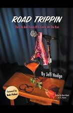 Road Trippin : The Life and Times of a Comic on the Run by Jeff Hodge (2013,...