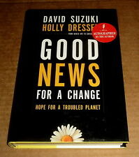 Signed by David Suzuki GOOD NEWS FOR A CHANGE HOPE TROUBLED PLANET Environment