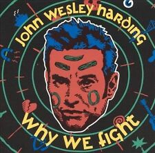 Why We Fight by John Wesley Harding (CD, Apr-1993, Sire)