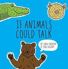 IF ANIMALS COULD TALK by Carla Butwin and Josh Cassidy (2016, New Hardcover)