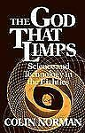The God that Limps: Science and Technology in the Eighties (A Worldwatch Instit