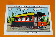 CHROMO 1932 CASINO N°130 L'EVOLUTION DU TRANSPORT LE TRAMWAY