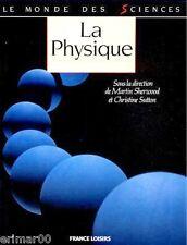Le monde des sciences // La Physique // Martin SHERWOOD - Christine SUTTON
