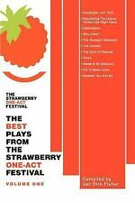 The Best Plays from the Strawberry One-Act Festival Vol. 1 by Van Dirk Fisher...