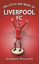 The Little Red Book of Liverpool FC Darren Phillips Excellent Book