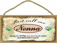 Just Call Me Nonna Too Cool To Be Called Grandmother Daisies Sign Plaque 5X10""