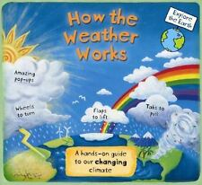 How the Weather Works: A Hands-on Guide to Our Changing Climate (Explore the Ear