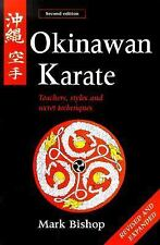 Okinawan Karate: Teachers, Styles and Secret Techniques by Bishop, Mark