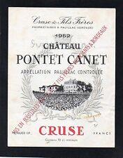 PAUILLAC 5E GCC VIEILLE ETIQUETTE CHATEAU PONTET CANET 1952 EXPORT CRUSE §29/08§