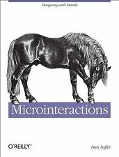 Microinteractions: Designing with Details Saffer, Dan