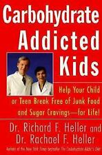 Carbohydrate-Addicted Kids: Help Your Child or Teen Break Free of Junk Food an..