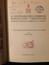 centenario ferrovia Monfalcone-Cervignano Fumaioli e rotaie da Trieste alla bass