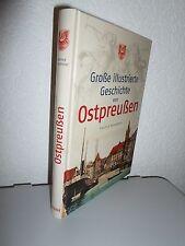 Große illustrierte Geschichte von Ostpreußen von Manfred Neugebauer (2008, geb.)
