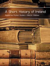 Short History of Ireland (Pocket Guides), Wallace, Martin